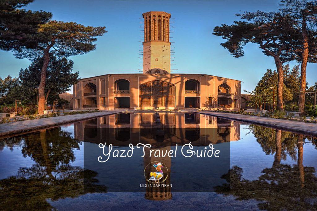 Yazd Travel Guide