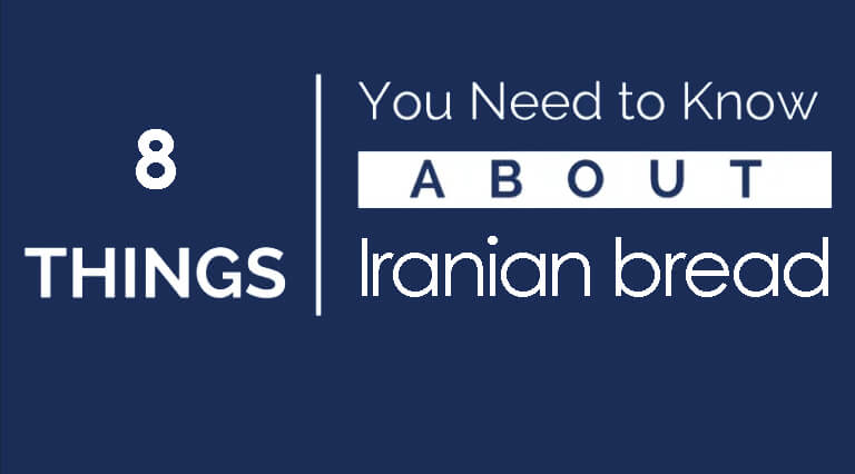 8 Interesting Things about Iranian Bread that You May not Have Known