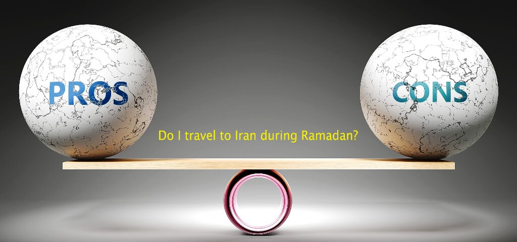 Do I travel to Iran during Ramadan, Pros and Cons