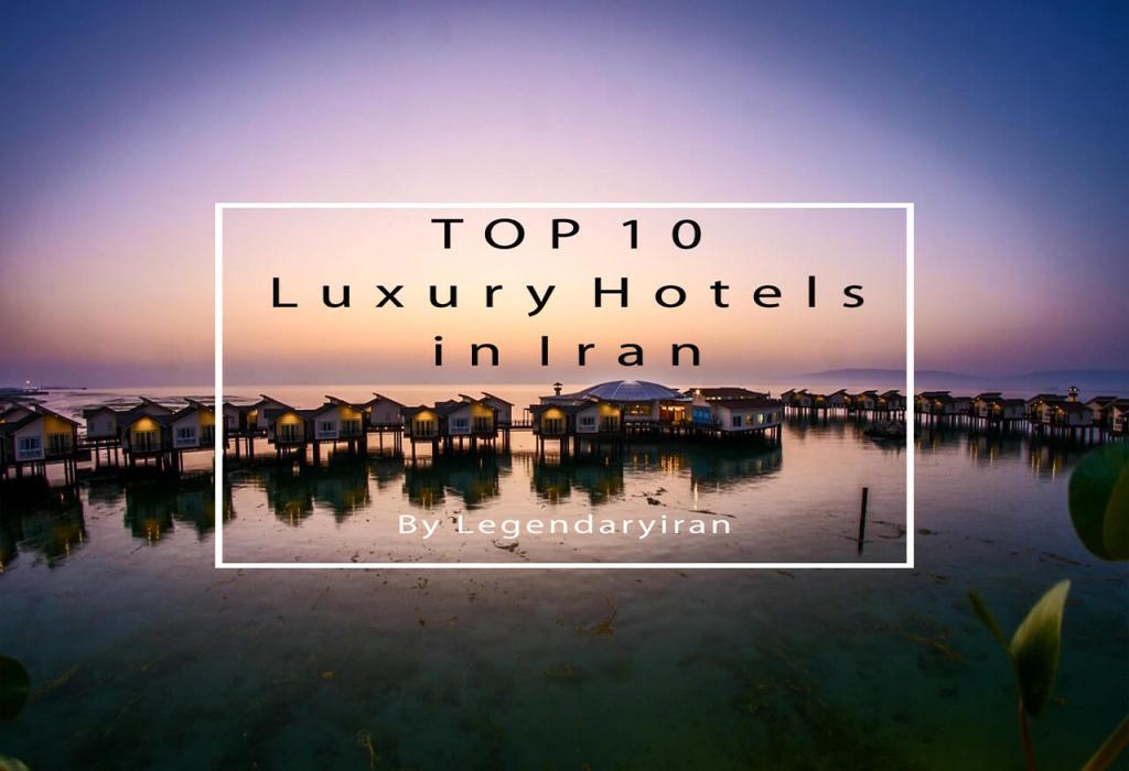 Top 10 Five-Star Iran Luxury Hotels