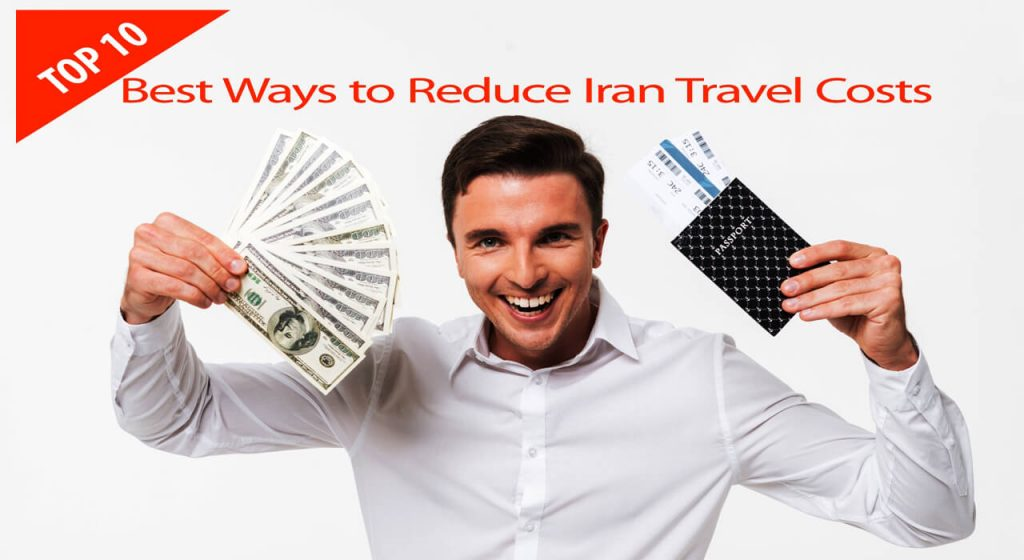 Top 10 Ways to Travel to Iran on A Budget